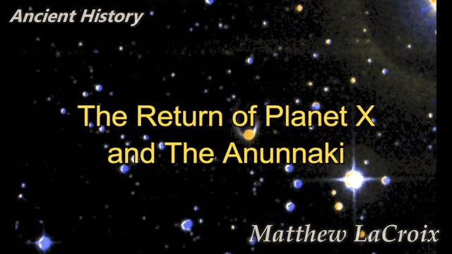 Mysteries of the Anunnaki and Planet X