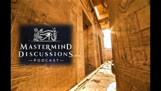 Mastermind Discussions #4- Illusion of Reality, Lost Teachings Guest Nathan Wolf