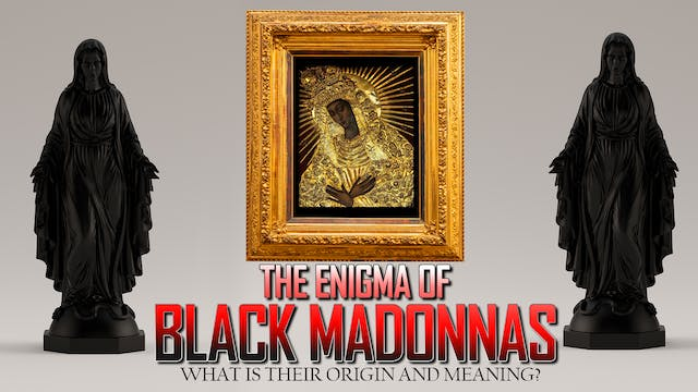 The Enigma of the Black Madonnas