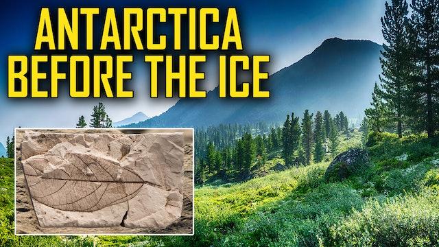 ANTARCTICA BEFORE THE ICE