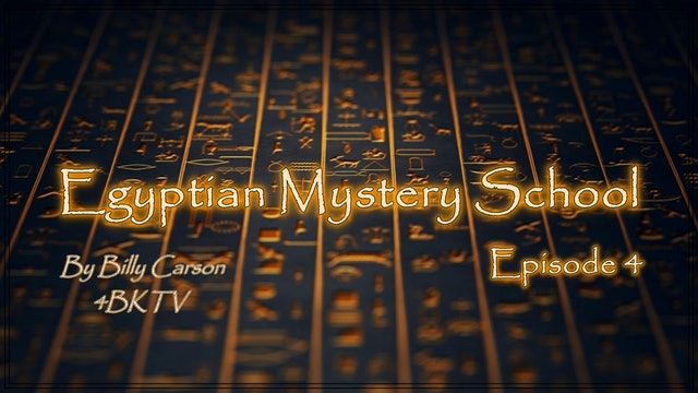 Egyptian Mystery School  EP 4