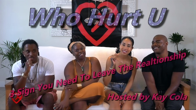 3 Sign You Need To Leave The Realtionship - WHO HURT YOU