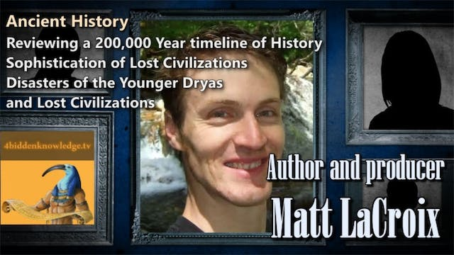 Matthew Lacroix - Reviewing a 200,000 Year timeline of History