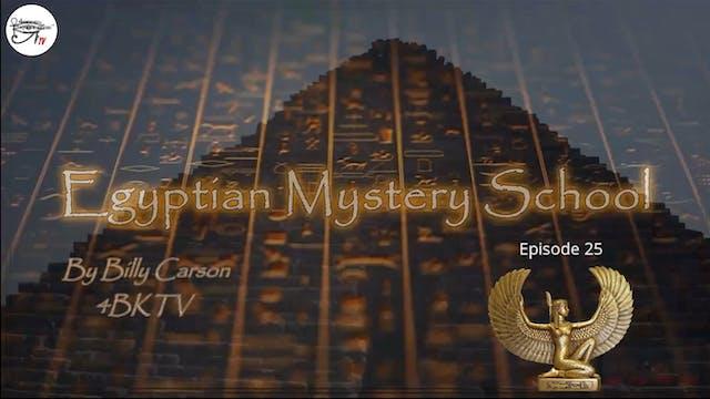 Egyptian Mystery School Ep 25