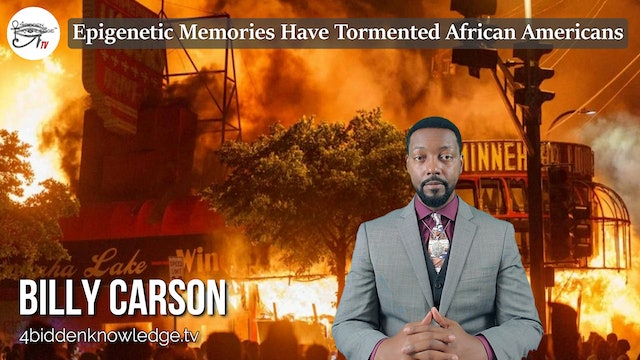 Epigenetic Memories Have Tormented African Americans by Billy Carson