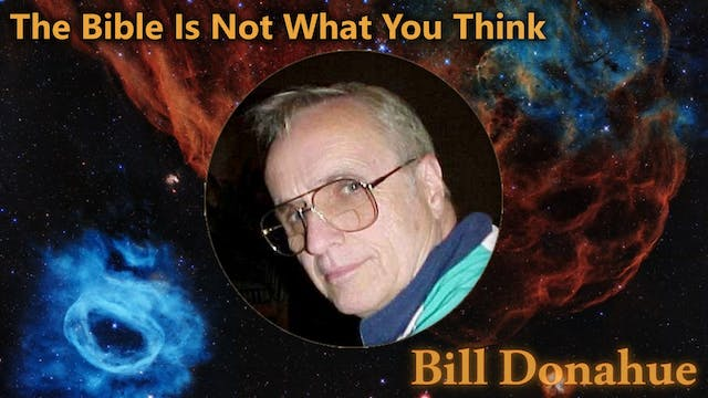 Bill Donahue - The Bible Is Not What ...