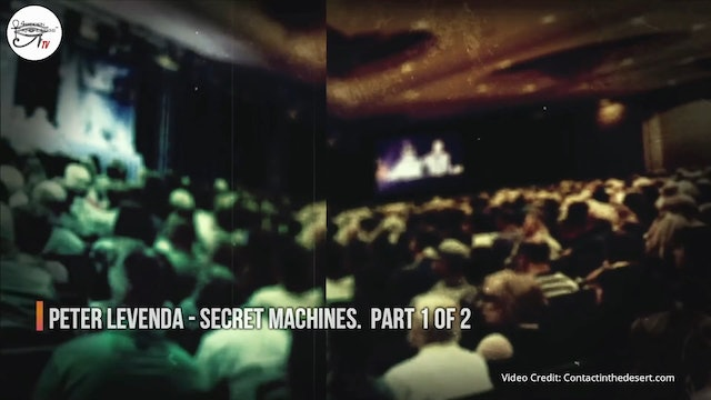 Peter Lavenda - Sekret Machines.  Part 1 of 2