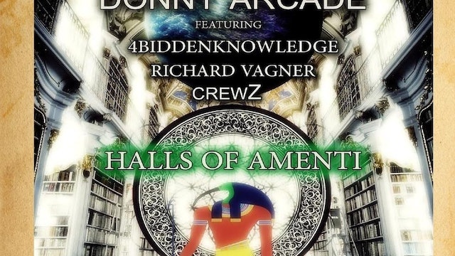 Halls Of Amenti by Donny Arcade - Ft CrewZ - 4biddenknowledge - Richard Vagner