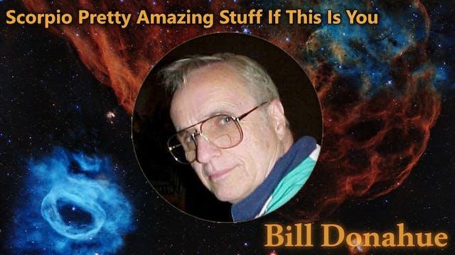 Bill Donahue - Scorpio  Pretty Amazin...
