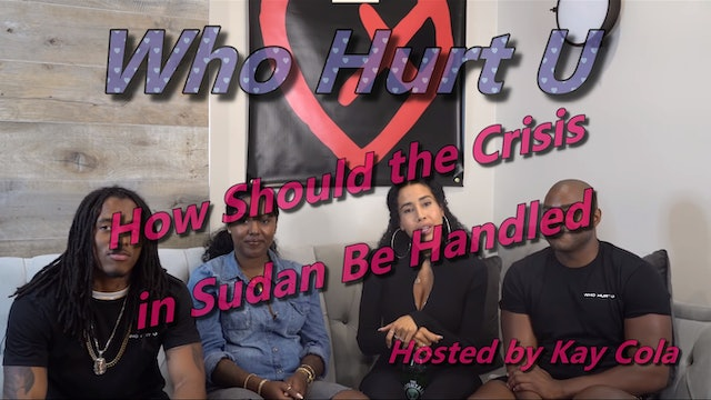 How Should the Crisis in Sudan Be Handled - WHO HURT U