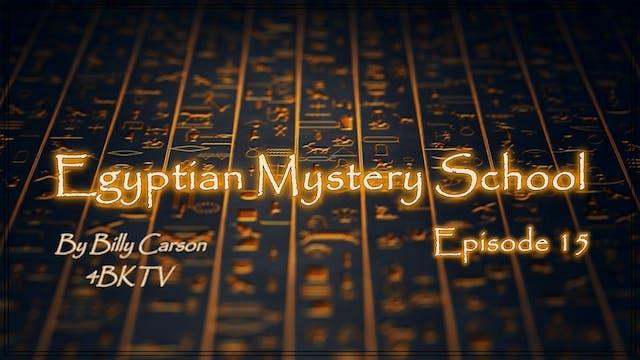 Egyptian Mystery School Ep 15