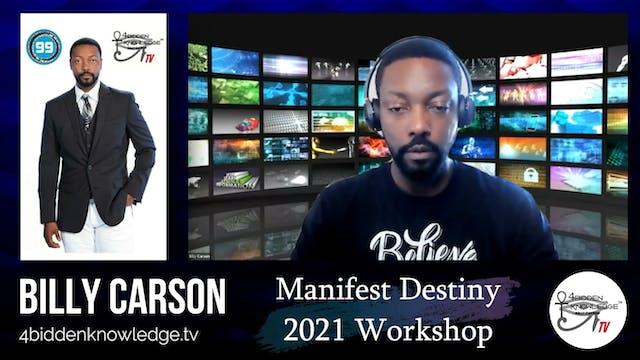 Manifest Destiny 2021 - Workshop by Billy Carson - Part 2 -
