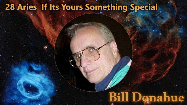 Bill Donahue - 28 Aries  If Its Yours Something Special