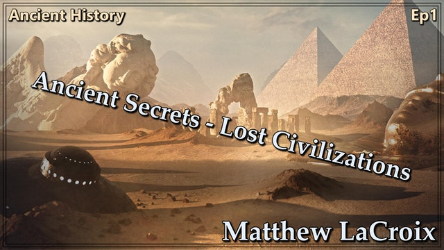 Ancient Secrets, Lost Civilizations, The Stage of Time - Guest Rex Bear Ep1