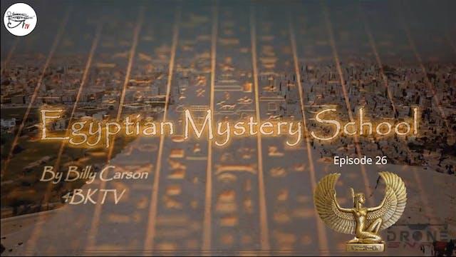 Egyptian Mystery School Ep 26