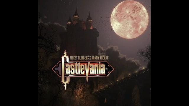 Castlevania- Meezy Numbers x Donny Arcade