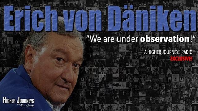 Erich von Däniken - We are Under Observation - EXCLUSIVE!