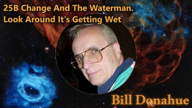 Bill Donahue - 25B Change And The Waterman. Look Around It's Getting Wet