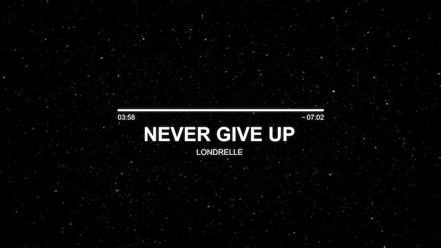 Londrelle - Never Give Up (Inspirational Talk)