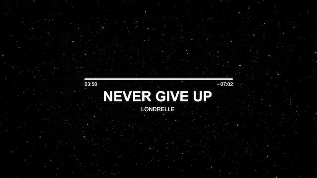 Londrelle - Never Give Up (Inspiratio...