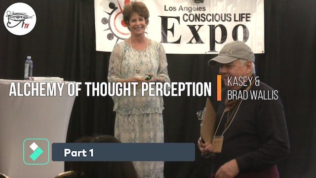 EXPO 2020 - Alchemy of Thought Perception - Kasey & Brad Wallis Part 1
