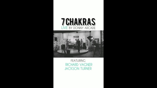 7 CHAKRAS by @donnyarcade live Burbank California