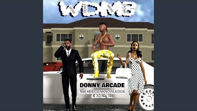 Donny Arcade, 4biddenknowledge - Woke Don't Mean Broke ft. 3d N'atee