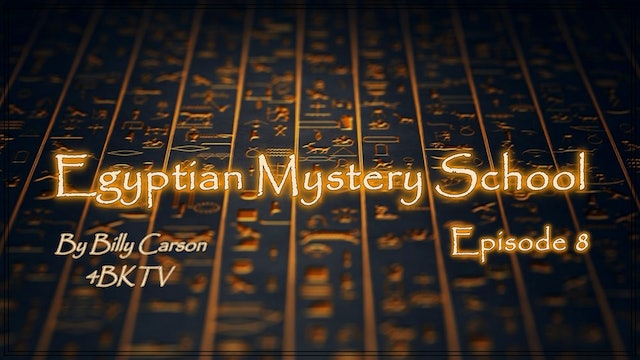 Egyptian Mystery School Ep 8