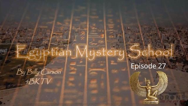 Egyptian Mystery School Ep 27