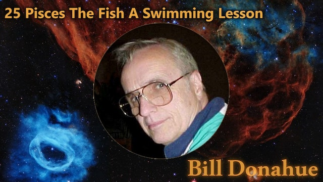 Bill Donahue - 25 Pisces The Fish A Swimming Lesson