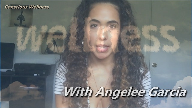 Conscious Wellness 1 - With Angelee