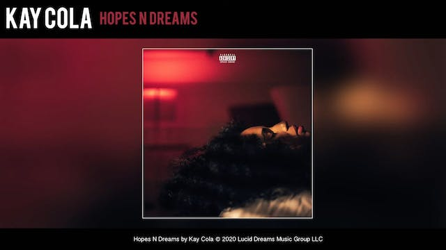 Kay Cola - Hopes N Dreams (Official A...