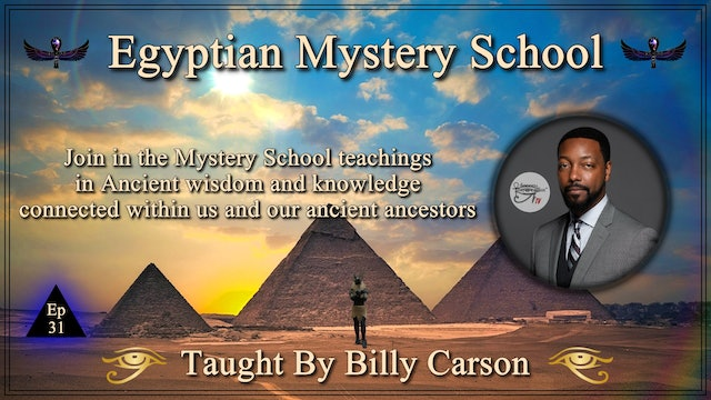 Egyptian Mystery School Ep 31