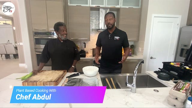 Plantbased Cooking With Chef Abul Ep 3