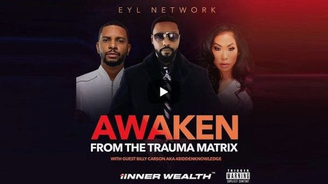 INNER WEALTH: Awaken from the trauma matrix with special guest Billy Carson