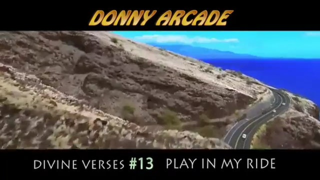 Divine Verses #13 Play In My Ride By @DonnyArcade