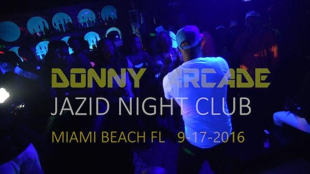Donny Arcade - Jazid Night Club Miami Beach FL