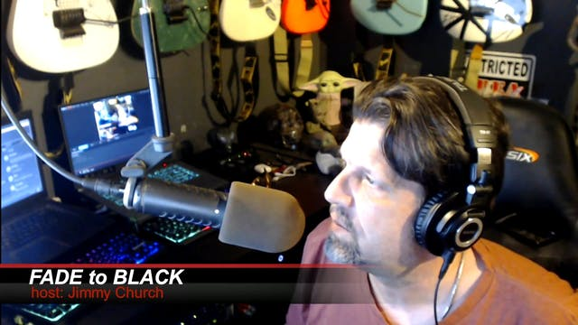 Ep.1374 FADE to BLACK Jimmy Church w ...