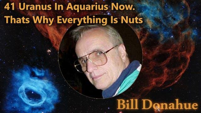 Bill Donahue - 41 Uranus In Aquarius ...