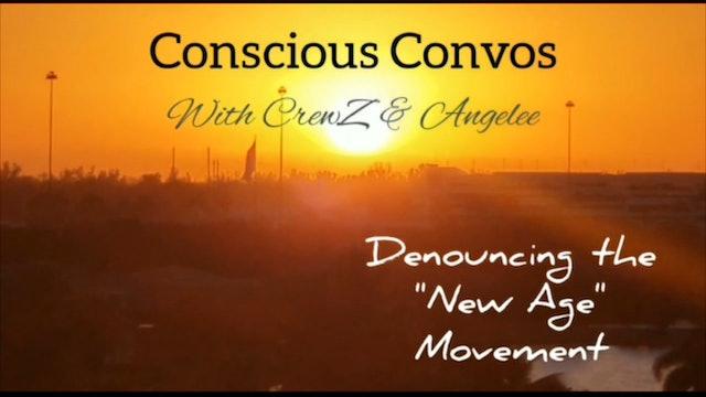 Conscious Convos Denouncing New Age Movement