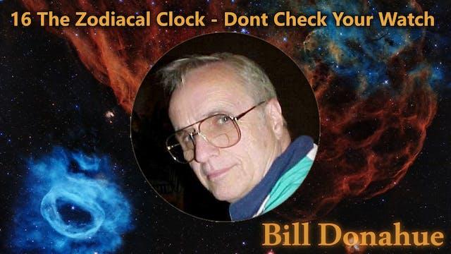 Bill Donahue 16 The Zodiacal Clock  -...