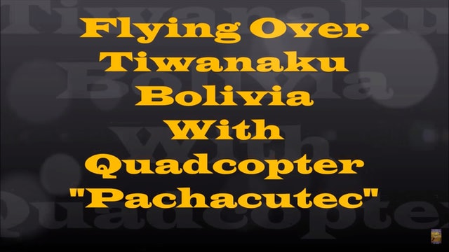 Flying Over Tiwanaku Bolivia With Quadcopter -Pachacutec-