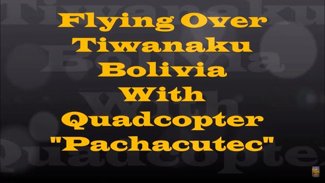 Flying Over Tiwanaku Bolivia With Qua...