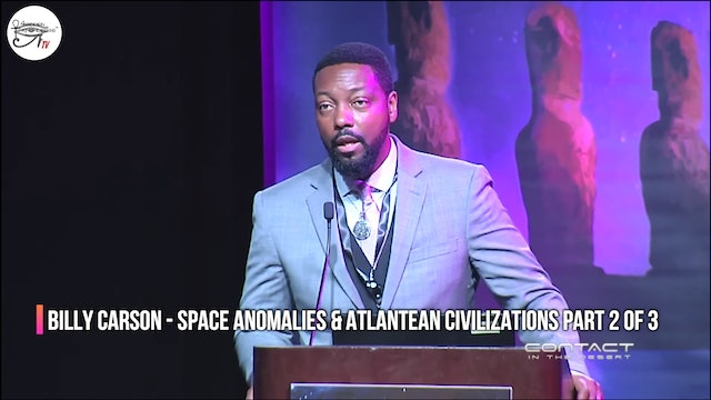 Billy Carson - Space Anomalies & Atlantean Civilization. Part 2 of 3