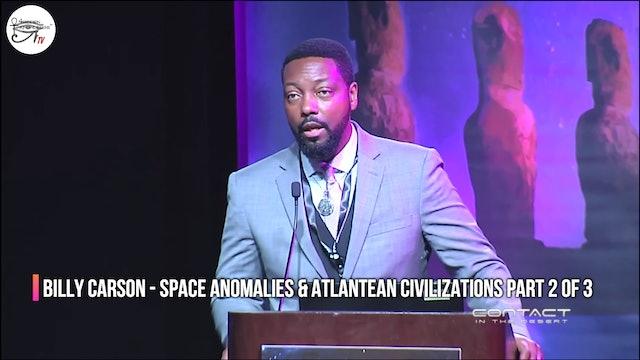 Billy Carson - Space Anomalies & Atlantean Civilization. Part 2 of 3
