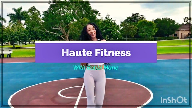 Haute Fitness with Bobbi Marie - Warm up and Stretch