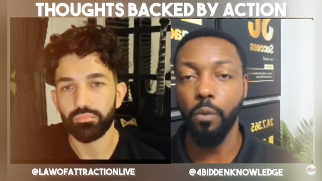 Thoughts Backed By Action Billy Carson and Tiberius from @LawOfAttractionLive