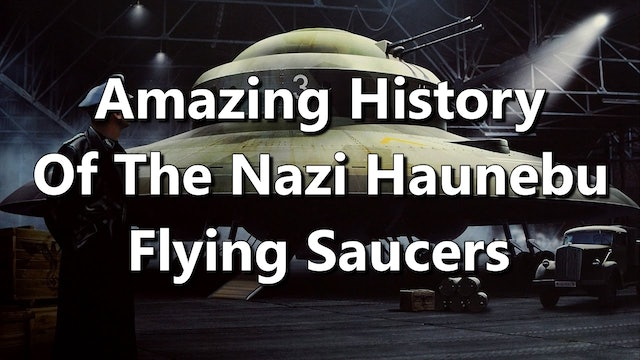 Amazing History Of The Nazi Haunebu Flying Saucers