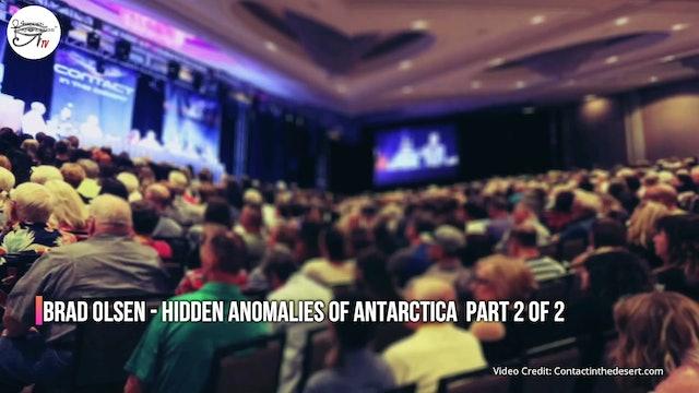 Brad Olsen - Hidden Anomalies Of Antarctica  Part 2 of 2