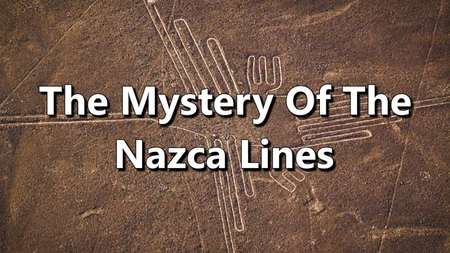 The Mystery Of The Nazca Lines - Full Documentary